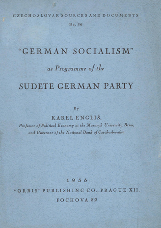 """German socialism"" as programme of the Sudete German Party : a critical analysis : [translated from the Czech.]"
