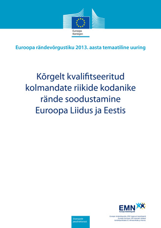 Kõrgelt kvalifitseeritud kolmandate riikide kodanike rände soodustamine Euroopa Liidus ja Eestis = Attracting highly qualified and qualified third-country nationals in the European Union and Estonia