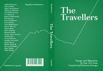 The travellers : voyage and migration in new art from Central and Eastern Europe