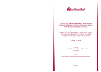 Encoding of environmental heat by the sensory triad of insects antennal thermo- and hygroreceptor neurons ruts : a thesis submitted for the degree of Doctor of Philosophy in Agriculture = Kõrgete välistemperatuuride sensoorne kodeerimine putukate anten...
