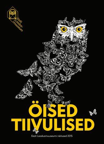 Öised tiivulised : [näitus] 19.03-25.10.2015 = Night flyers = Летающие в ночи