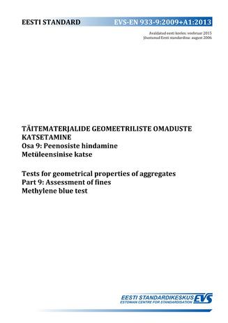 EVS-EN 933-9:2009+A1:2013 Täitematerjalide geomeetriliste omaduste