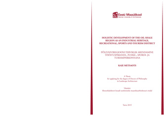 Holistic development of the oil shale region as an industrial heritage, recreational, sports and tourism district : a thesis for applying for the degree of Doctor of Philosophy in Landscape Architecture = Põlevkiviregiooni terviklik areng tööstuspärand...