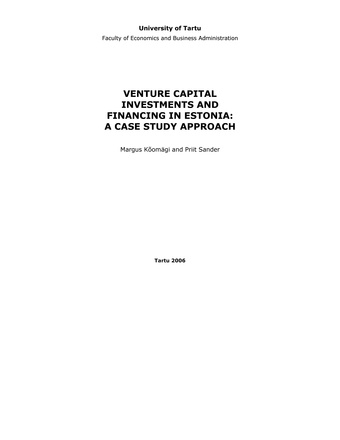 Venture capital investments and financing in Estonia: a case study approach ; 44 (Working paper series [Tartu Ülikool, majandusteaduskond])