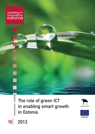 The role of green ICT in enabling smarth growth in Estonia ; 18 (Innovation studies)