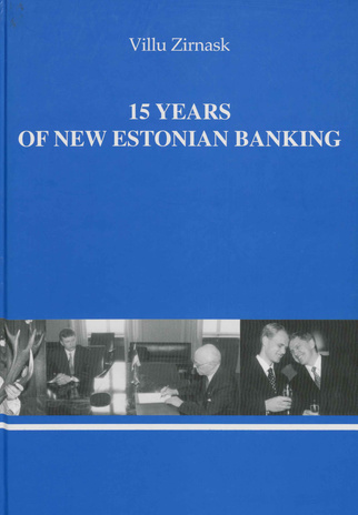 15 years of new Estonian banking : achievments and lessons of the reconstruction period