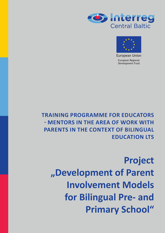 "Training programme for educators-mentors in the area of work with parents in the context of bilingual education LTS : project ""Development of parent involvement models for bilingual pre- and primary schools"""