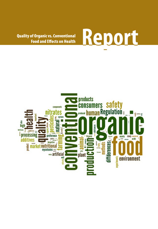 Quality of organic vs. conventional food and effects on health : report