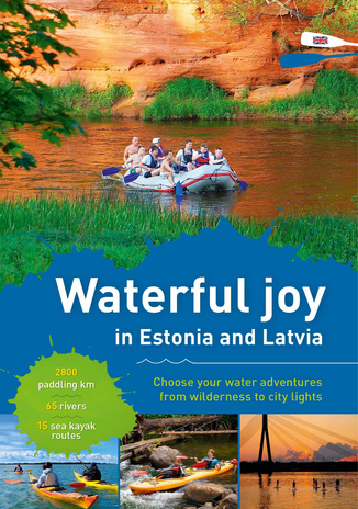 Waterful joy in Estonia and Latvia : choose your water adventures from wilderness to city lights