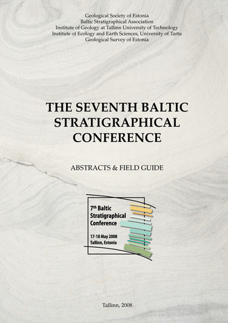 The Seventh Baltic Stratigraphical Conference, 17-18 May 2008, Tallinn, Estonia : abstracts & field guide