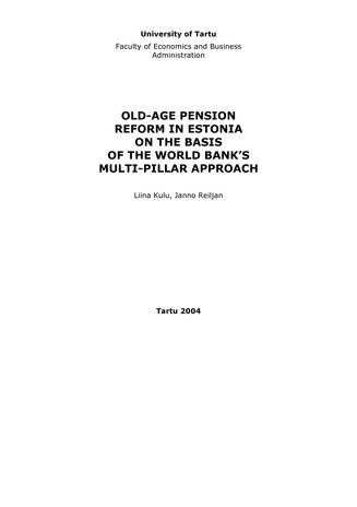 Old-age pension reform in Estonia on the basis of the World Bank's multi-pillar approach (Working paper series ; 34 [Tartu Ülikool, majandusteaduskond])