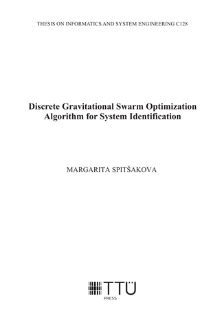 Discrete gravitational swarm optimization algorithm for system identification = Diskreetne gravitatsioonilist vastasmõju arvestav osakeste parvega optimeerimise meetod süsteemide identifitseerimiseks