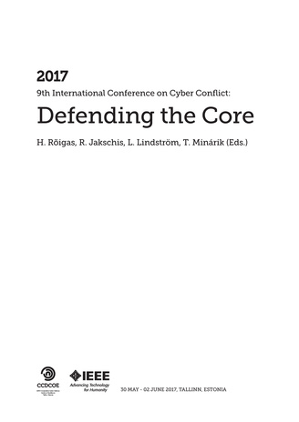2017 9th International Conference on Cyber Conflict: defending the core : 30 May - 02 June 2017, Tallinn, Estonia