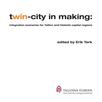 Twin-city in making : integration scenarios for Tallinn and Helsinki capital regions