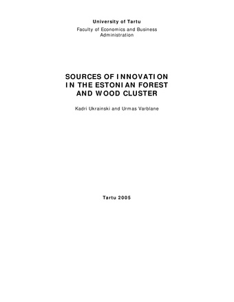 Sources of innovation in the Estonian forest and wood cluster ; 36 (Working paper series [Tartu Ülikool, majandusteaduskond])