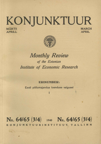 Konjunktuur : monthly review of the Estonian Institute of Economic Research ; 64-65 1940-04-30