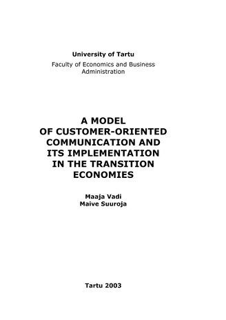 A model of customer-oriented communication and its implementation in the transition economies (Working paper series ; 19 [Tartu Ülikool, majandusteaduskond])