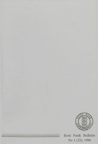 Eesti Pank (Bank of Estonia) : bulletin ; 3 (22) 1996