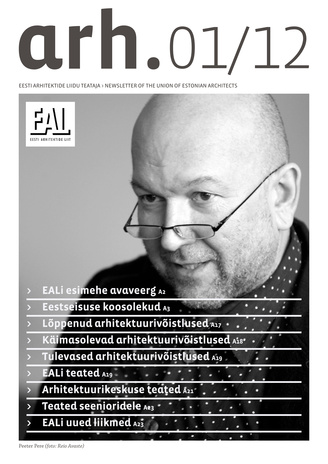 Arh. : Eesti Arhitektide Liidu Teataja = Newsletter of the Union of Estonian Architects ; 1 2012