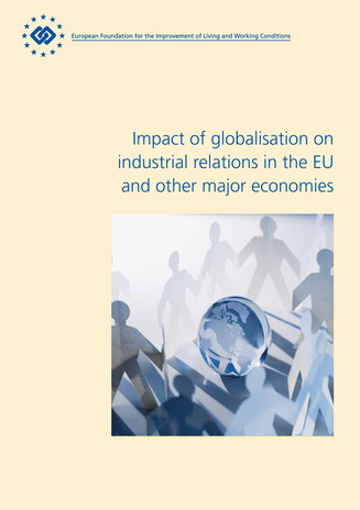 Impact of globalisation on industrial relations in the EU and other major economies
