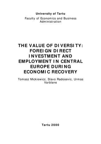 The value of diversity : foreign direct investment, structures of employment and job creation in Central Europe during economic recovery (Working paper series ; 2 [Tartu Ülikool, majandusteaduskond])