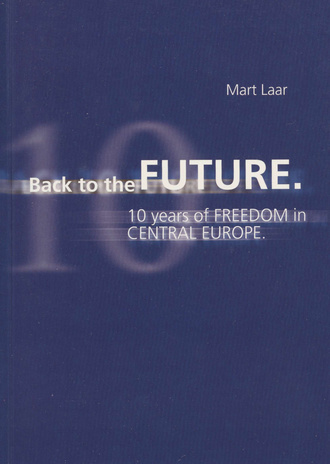 Back to the future : 10 years of freedom in Central Europe