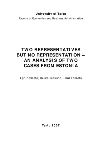 Two representatives but no representation - an analysis of two cases from Estonia ; 48 (Working paper series [Tartu Ülikool, majandusteaduskond])