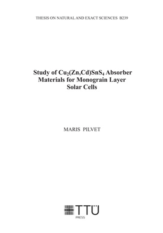 Study of Cu2(Zn,Cd)SnS4 absorber materials for monograin layer solar cells = Päikesepatareides kasutatavate Cu2(Zn,Cd)SnS4 absorbermaterjalide uurimine