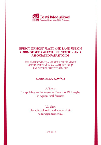 Effect of host plants and land use on cabbage seed weevil infestation and associated parasitoids : a thesis for applying for the degree of Doctor of Philosophy in Agricultural Sciences = Peremeestaime ja maakasutuse mõju kõdra-peitkärsaka kahjustuse ja...