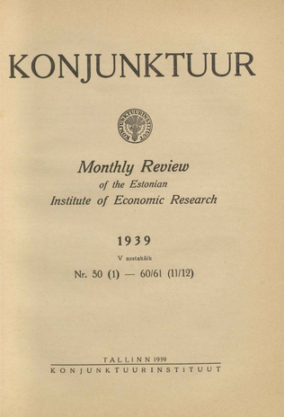Konjunktuur : monthly review of the Estonian Institute of Economic Research ; sisukord 1939-12-23