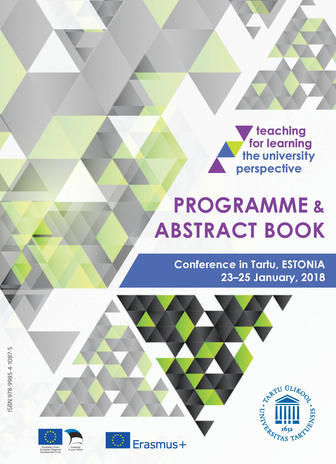 Teaching for learning: the university perspective : programme and abstract book : conference in Tartu, Estonia 23-25 January, 2018