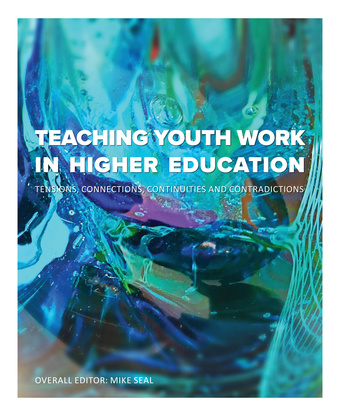 Teaching youth work in higher education : tensions, connections, continuities and contradictions