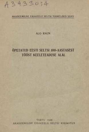 Õpetatud Eesti Seltsi 100-aastasest tööst keeleteaduse alal : with an summary: The philological activities of the learned Estonian Society during the first hundred years of its existence