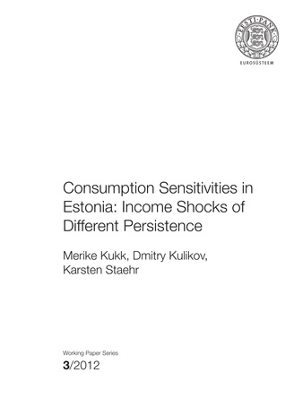 Consumption sensitivities in Estonia: income shocks of different persistence ; 3 (Eesti Panga toimetised / Working Papers of Eesti Pank ; 2012)