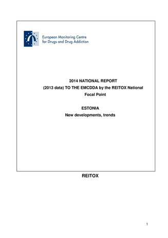 2014 National report to the EMCDDA (using 2013 data) from Reitox National Drug Information Centre. Estonia : new developments, trends and in-depth information on selected issues