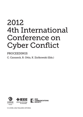2012 4th international conference on cyber conflict : 5-8 June, 2012 Tallinn, Estonia : proceedings