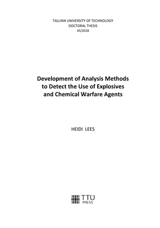 Development of analysis methods to detect the use of explosives and chemical warfare agents = Analüüsimetoodikate arendamine keemiarelva- ja lõhkeainete kasutamise tuvastamiseks