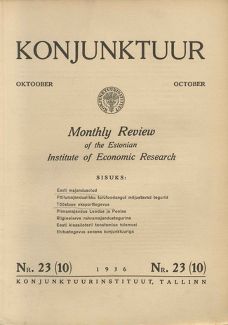 Konjunktuur : monthly review of the Estonian Institute of Economic Research ; 23 1936-10-06