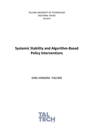 Systemic stability and algorithm-based policy interventions = Süsteemi stabiilsus ja algoritmipõhised poliitikameetmed