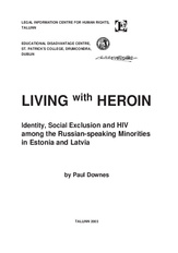 Living with heroin: identity, social exclusion and HIV among the Russian-speaking minorities in Estonia and Latvia