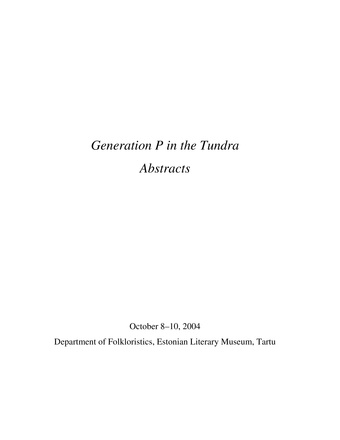 Generation P in the tundra : abstracts : October 8-10, 2004, Department of Folcloristics, Estonian Literary Museum, Tartu