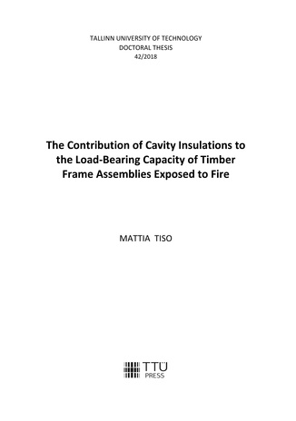 The contribution of cavity insulations to the load-bearing capacity of timber frame assemblies exposed to fire = Isolatsioonimaterjalide panus puitkarkass-seinte ja vahelagede kandevõimele tules