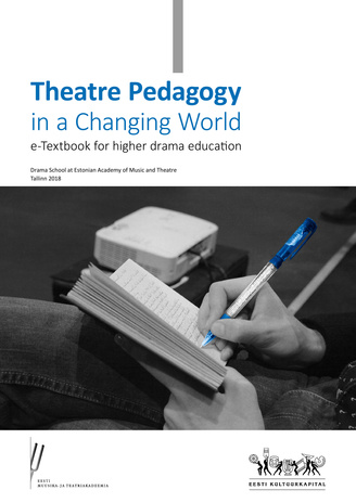 Theatre pedagogy in a changing world : e-textbook for higher drama education