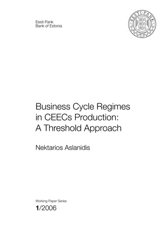 Business cycle regimes in CEECs production: a threshold approach (Eesti Panga toimetised / Working Papers of Eesti Pank ; 1)