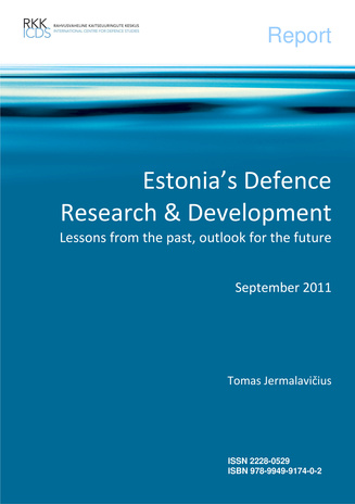 Estonia's defence research and development : lessons from the past, outlook for the future : September 2011 : report (Project report)