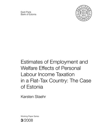 Estimates of employment and welfare effects of personal labour income taxation in a flat-tax country: the case of Estonia ; 3 (Eesti Panga toimetised / Working Papers of Eesti Pank)