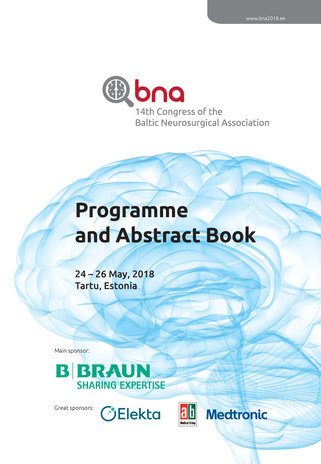 14th Congress of the Baltic Neurosurgical Association : 24 - 26 May, 2018, Tartu, Estonia : programme and abstract book