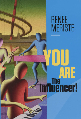 You are the influencer!