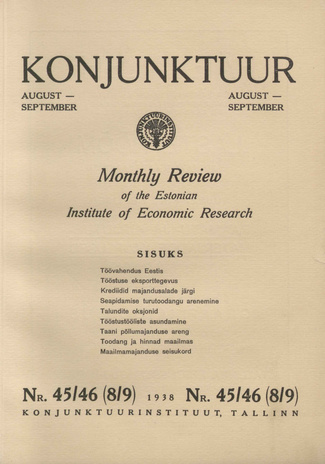 Konjunktuur : monthly review of the Estonian Institute of Economic Research ; 45-46 1938-09-29