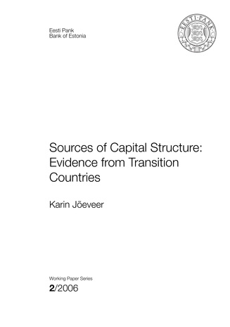 Sources of capital structure: evidence from transition countries (Eesti Panga toimetised / Working Papers of Eesti Pank ; 2)